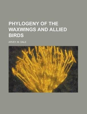 Phylogeny of the Waxwings and Allied Birds