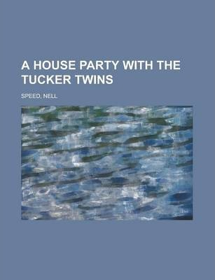 A House Party with the Tucker Twins