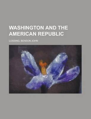 Washington and the American Republic Volume 3