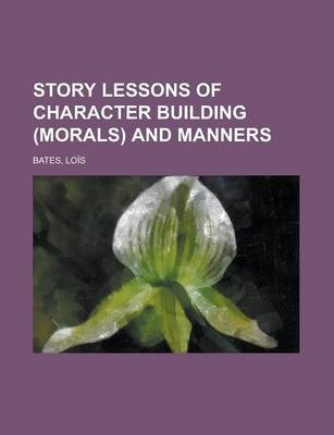 Story Lessons of Character Building (Morals) and Manners