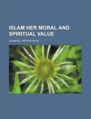 Islam Her Moral and Spiritual Value