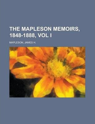 The Mapleson Memoirs, 1848-1888, Vol I