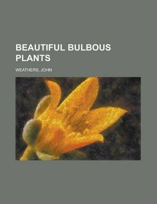 Beautiful Bulbous Plants