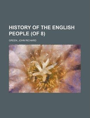 History of the English People (of 8) Volume I