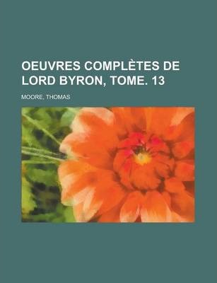 Oeuvres Completes de Lord Byron, Tome. 13