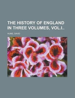 The History of England in Three Volumes, Vol.I Volume a