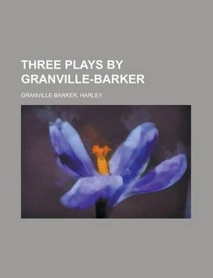 Three Plays by Granville-Barker