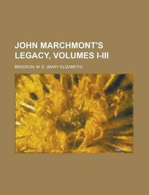 John Marchmont's Legacy, Volumes I-III