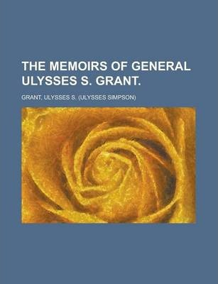 The Memoirs of General Ulysses S. Grant Volume 1