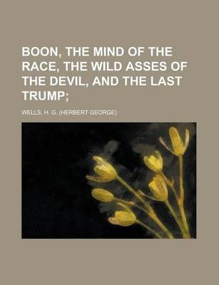 Boon, the Mind of the Race, the Wild Asses of the Devil, and the Last Trump