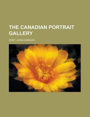 The Canadian Portrait Gallery Volume 3