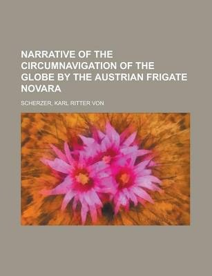 Narrative of the Circumnavigation of the Globe by the Austrian Frigate Novara Volume II