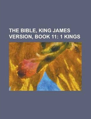 The Bible, King James Version, Book 11