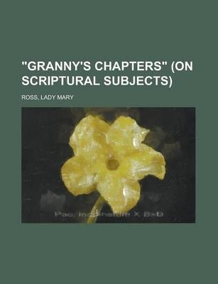 Granny's Chapters (on Scriptural Subjects)
