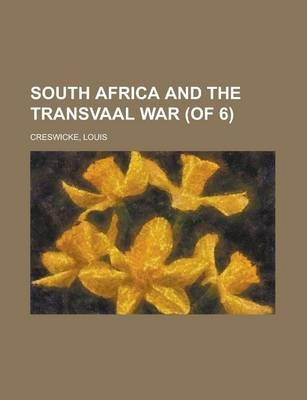 South Africa and the Transvaal War (of 6) Volume 3