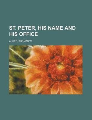 St. Peter, His Name and His Office