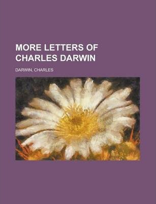 More Letters of Charles Darwin Volume 2
