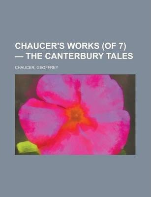 Chaucer's Works (of 7) - The Canterbury Tales Volume 4