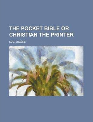 The Pocket Bible or Christian the Printer