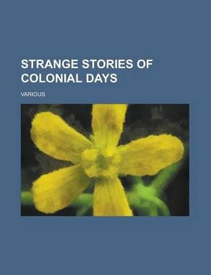 Strange Stories of Colonial Days