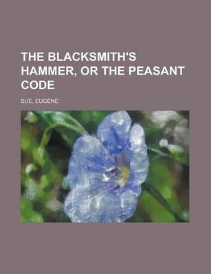 The Blacksmith's Hammer, or the Peasant Code