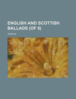 English and Scottish Ballads (of 8) Volume I