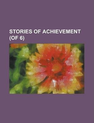 Stories of Achievement (of 6) Volume III