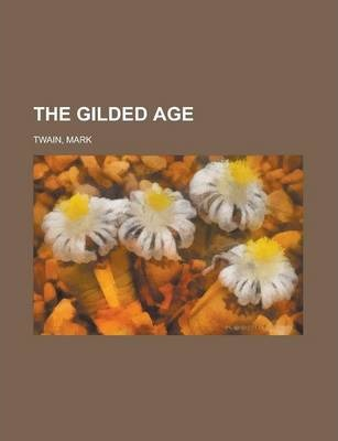 The Gilded Age Volume 7