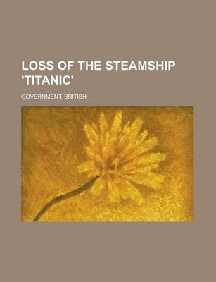 Loss of the Steamship 'Titanic'