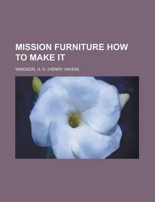 Mission Furniture How to Make It Volume 2