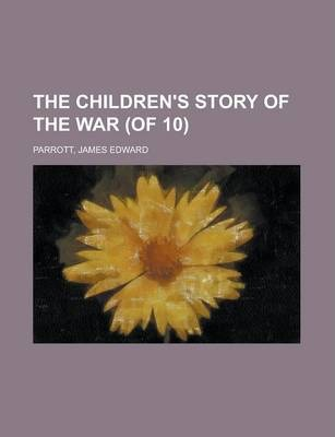 The Children's Story of the War (of 10) Volume 4