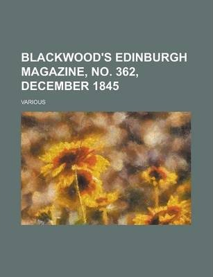 Blackwood's Edinburgh Magazine, No. 362, December 1845 Volume 58