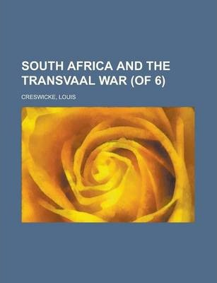 South Africa and the Transvaal War (of 6) Volume IV
