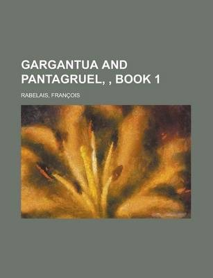 Gargantua and Pantagruel, Book 1
