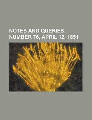 Notes and Queries, Number 76, April 12, 1851
