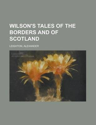 Wilson's Tales of the Borders and of Scotland Volume 21