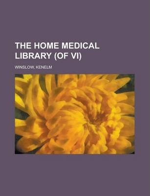 The Home Medical Library (of VI) Volume I