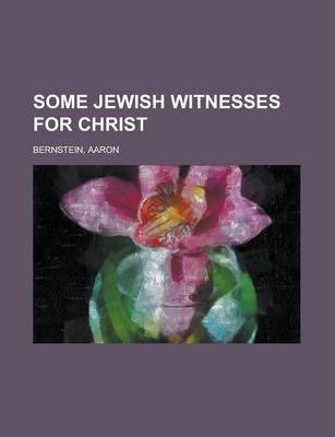 Some Jewish Witnesses for Christ