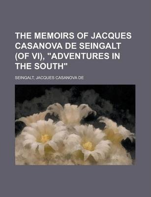 The Memoirs of Jacques Casanova de Seingalt (of VI), Adventures in the South Volume IV