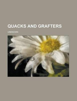 Quacks and Grafters