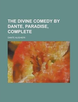 The Divine Comedy by Dante, Paradise, Complete