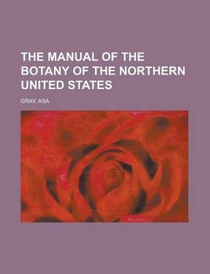 The Manual of the Botany of the Northern United States