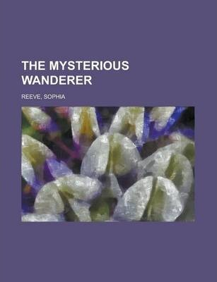 The Mysterious Wanderer Volume I
