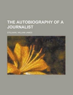 The Autobiography of a Journalist Volume I