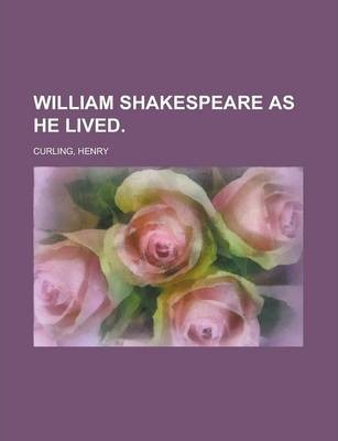 William Shakespeare as He Lived