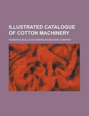 Illustrated Catalogue of Cotton Machinery