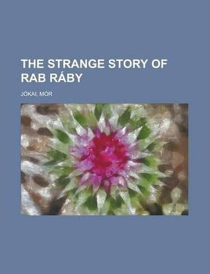 The Strange Story of Rab Raby