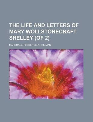 The Life and Letters of Mary Wollstonecraft Shelley (of 2) Volume II