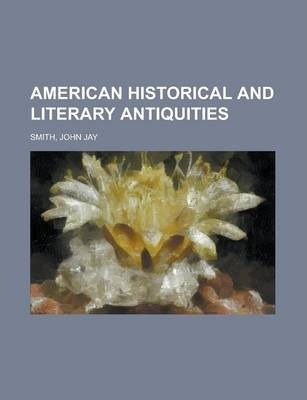 American Historical and Literary Antiquities