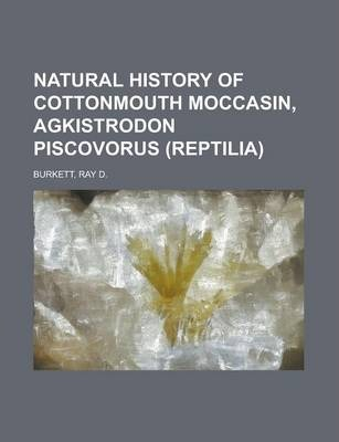 Natural History of Cottonmouth Moccasin, Agkistrodon Piscovorus (Reptilia)